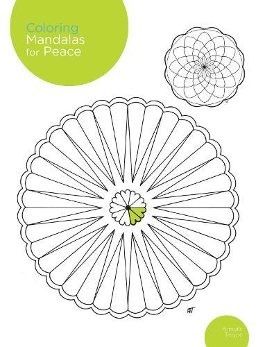 Coloring Mandalas for Peace: 200 original illustrations - Coloring Mandalas (Paperback)