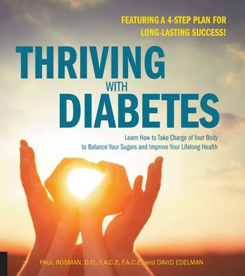 Thriving with Diabetes: Learn How to Take Charge of Your Body to Balance Your Sugars and Improve Your Lifelong Health (Paperback)