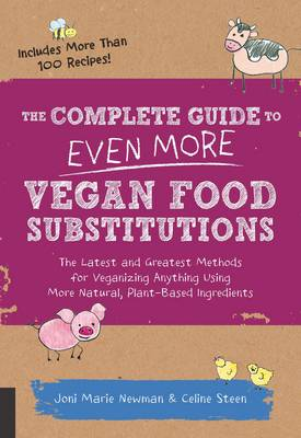 The Complete Guide to Even More Vegan Food Substitutions (Paperback)