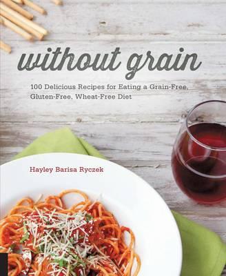 Without Grain (Hardback)