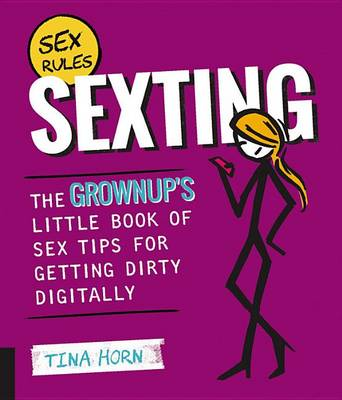 Sexting: The Grownup's Little Book of Sex Tips for Getting Dirty Digitally (Hardback)