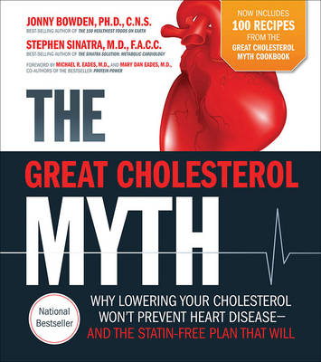The Great Cholesterol Myth + 100 Recipes For Preventing and Reversing Heart Disease (Paperback)