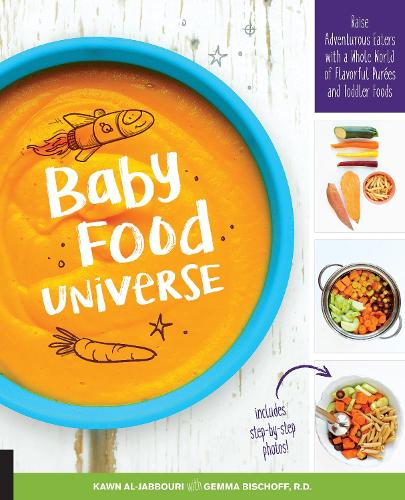Baby Food Universe: Raise Adventurous Eaters with a Whole World of Flavorful Purees and Toddler Foods (Paperback)