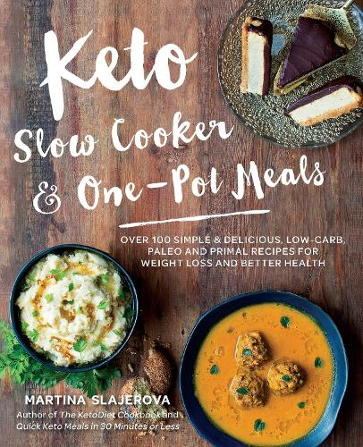 Keto Slow Cooker & One-Pot Meals: Over 100 Simple & Delicious Low-Carb, Paleo and Primal Recipes for Weight Loss and Better Health - Keto for Your Life 4 (Paperback)