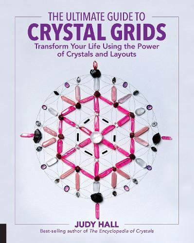 The Ultimate Guide to Crystal Grids: Transform Your Life Using the Power of Crystals and Layouts - The Ultimate Guide to... (Paperback)