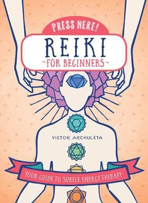 Reiki for Beginners (Press Here!) (Hardback)