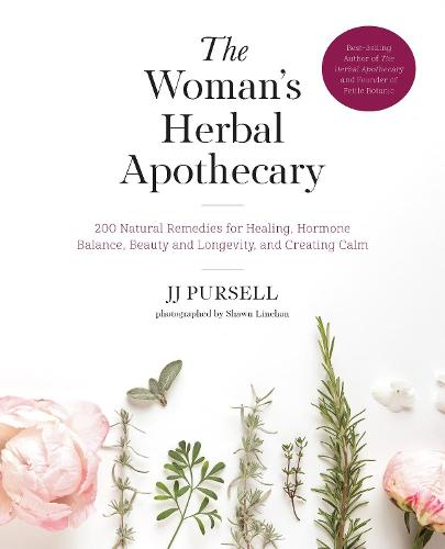 The Woman's Herbal Apothecary: 200 Natural Remedies for Healing, Hormone Balance, Beauty and Longevity, and Creating Calm (Paperback)