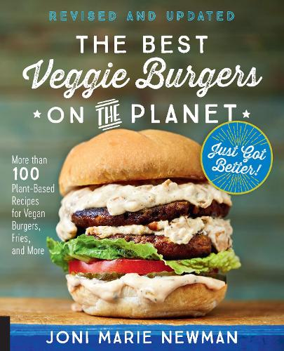 The Best Veggie Burgers on the Planet, revised and updated: More than 100 Plant-Based Recipes for Vegan Burgers, Fries, and More (Paperback)