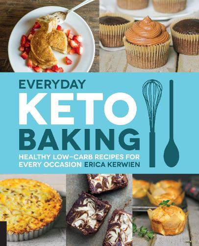 Everyday Keto Baking: Healthy Low-Carb Recipes for Every Occasion (Paperback)
