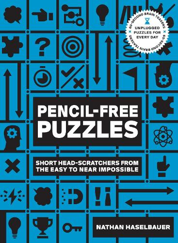 60-Second Brain Teasers Pencil-Free Puzzles: Short Head-Scratchers from the Easy to Near Impossible (Paperback)