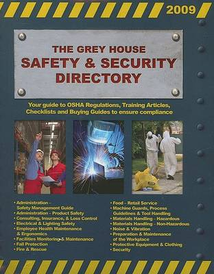 The Grey House Safety & Security Directory, 2009 (Paperback)