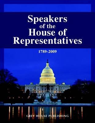 Speakers of the House of Representatives 1789-2009 (Hardback)