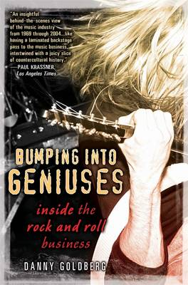 Bumping into Geniuses: My Life Inside the Rock and Roll Business (Paperback)