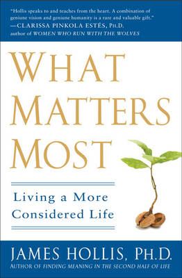 What Matters Most: Living a More Considered Life (Paperback)
