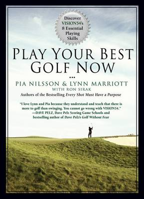 Play Your Best Golf Now: Discover VISION54's 8 Essential Playing Skills (Hardback)