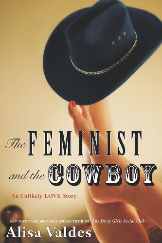 The Feminist and the Cowboy: An Unlikely Love Story (Hardback)