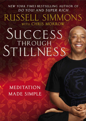 Success Through Stillness: Meditation Made Simple (Hardback)