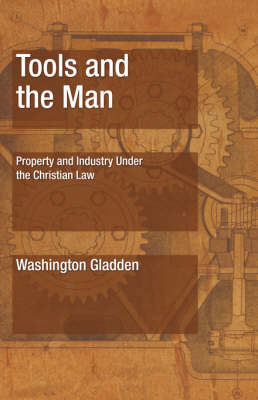Tools and the Man: Property and Industry Under the Christian Law (Paperback)