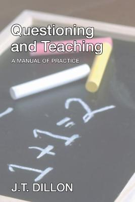 Questioning and Teaching: A Manual of Practice (Paperback)