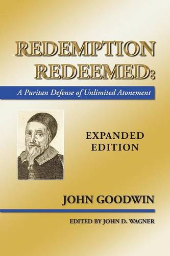 Redemption Redeemed: A Puritan Defense of Unlimited Atonement (Paperback)