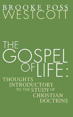 Gospel of Life: Thoughts Introductory to the Study of Christian Doctrine (Paperback)