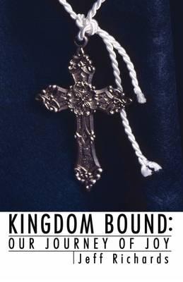 Kingdom Bound: Our Journey of Joy (Paperback)