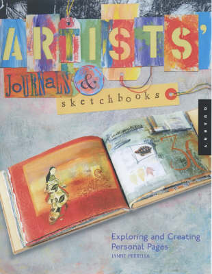 Artists' Journals and Sketchbooks: Exploring and Creating Personal Pages (Paperback)
