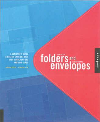 Fantastic Folders and Exceptional Envelopes: A Complete Guide to Crafting Packages That Can't be Resisted (Paperback)
