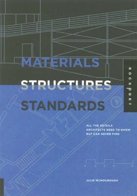 Materials, Structures, and Standards: All the Details Architects Need to Know but Can Never Find (Paperback)