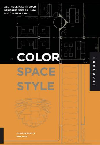 Color, Space, and Style: All the Details Interior Designers Need to Know but Can Never Find (Paperback)