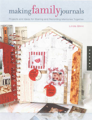 Making Family Journals: Projects and Ideas for Sharing and Recording Memories Together (Paperback)