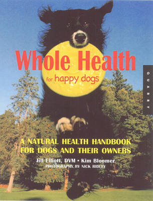 Whole Health for Happy Dogs: A Natural Health Handbook (Paperback)