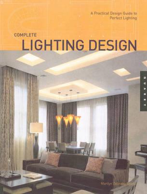 Complete Lighting Design - Quarry Book S. (Paperback)