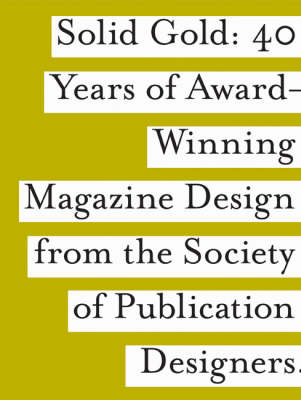 SPD's Solid Gold: 40 Years of Award-winning Magazine Design (Hardback)