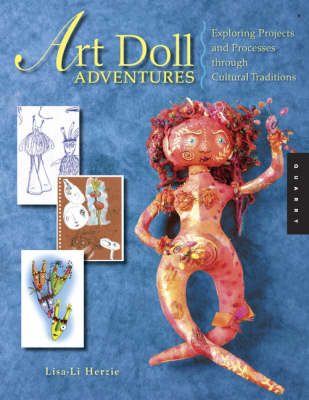 Art Doll Adventures: Exploring Projects and Processes Through Cultural Traditions (Paperback)