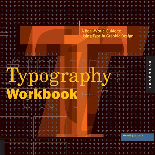 Typography Workbook: A Real-World Guide to Using Type in Graphic Design (Paperback)