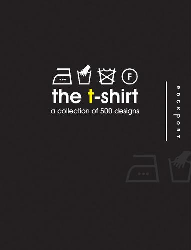 The T-shirt: A Collection of 500 Designs (Paperback)