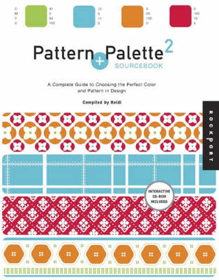 Pattern and Palette Sourcebook: Bk. 2: A Complete Guide to Choosing the Perfect Color and Pattern in Design