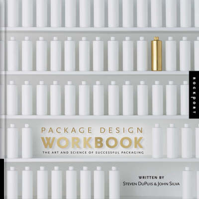 Package Design Workbook: The Art and Science of Successful Packaging (Hardback)