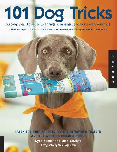 101 Dog Tricks: Step by Step Activities to Engage, Challenge, and Bond with Your Dog - Dog Tricks and Training 1 (Paperback)