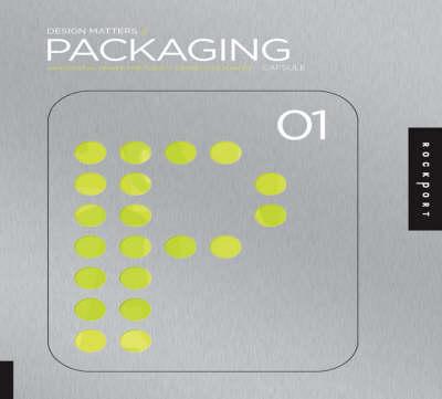 Packaging: v. 1: An Essential Primer for Today's Competitive Market - Design Matters (Paperback)
