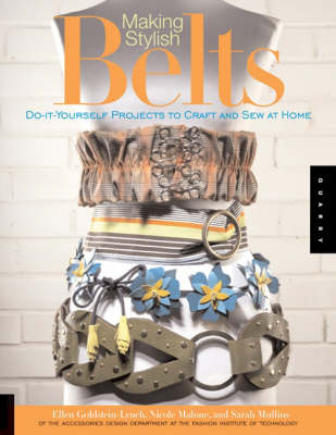 Making Stylish Belts: Do-it-yourself Projects to Craft and Sew at Home (Paperback)