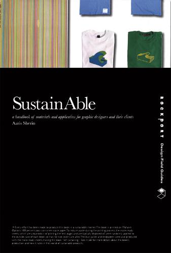 Sustainable: A Handbook of Materials and Applications for Graphic Designers and Their Clients (Hardback)