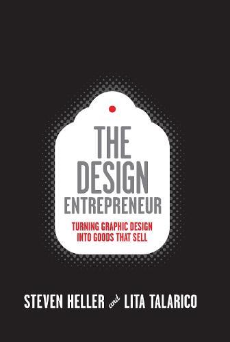 Design Entrepreneur (Slipcased): Turning Graphic Design into Goods That Sell (Paperback)