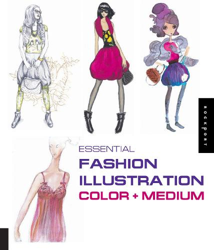 Essential Fashion Illustration: Color and Medium (Paperback)