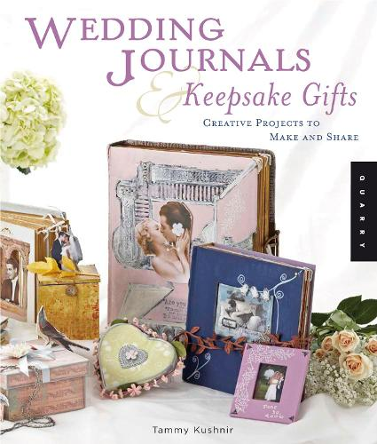 Wedding Journals and Keepsake Gifts: Creative Projects to Make and Share (Paperback)