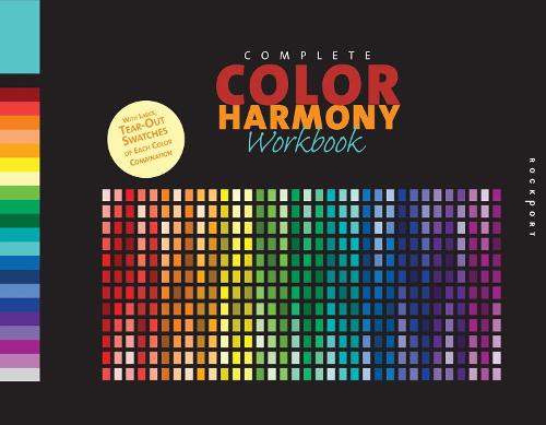 The Complete Color Harmony Workbook: A Workbook and Guide to Creative Color Combinations - Color Harmony (Hardback)