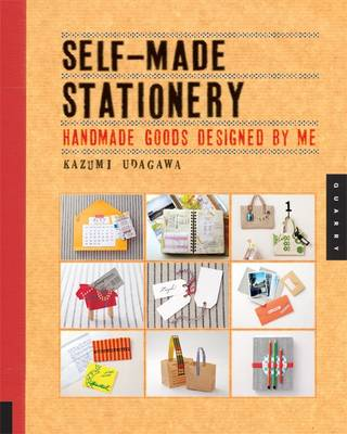 Self-made Stationery: Handmade Goods Designed for Me (Paperback)