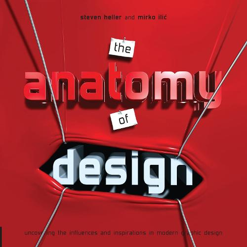 Anatomy of Design: Uncovering the Influences and Inspiration in Modern Graphic Design (Paperback)