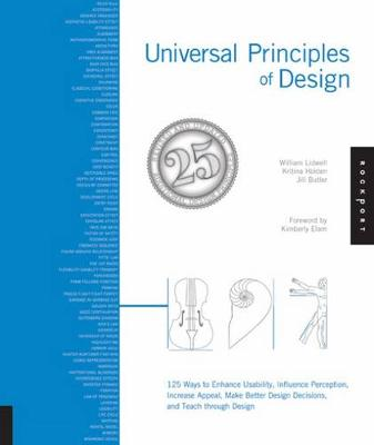 Universal Principles of Design: 125 Ways to Enhance Usability, Influence Perception, Increase Appeal, Make Better Design Decisions, and Teach Through Design (Paperback)